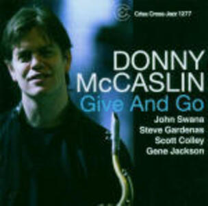 Give and Go - CD Audio di Donny McCaslin