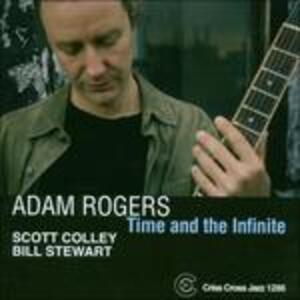 Time and the Infinite - CD Audio di Adam Rogers