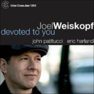 Devoted to You - CD Audio di Joel Weiskopf