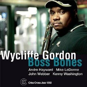 Boss Bones - CD Audio di Wycliffe Gordon