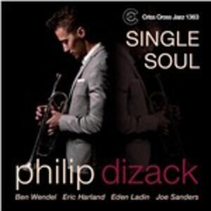 Single Soul - CD Audio di Philip Dizack