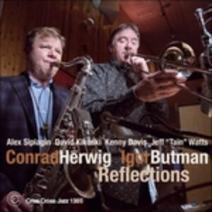 Reflections - CD Audio di Conrad Herwig,Igor Butman