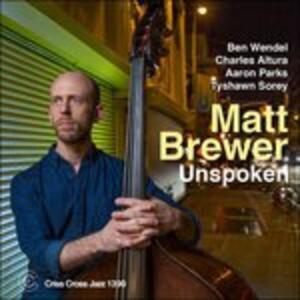 Unspoken - CD Audio di Matt Brewer
