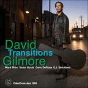 Transitions - CD Audio di David Gilmore