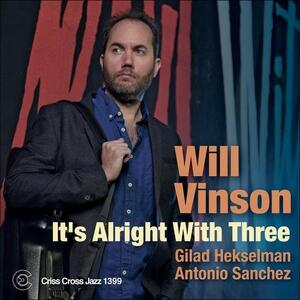 It's Alright with Three - CD Audio di Will Vinson