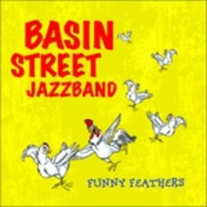 Funny Feathers - CD Audio di Basin Street Jazzband