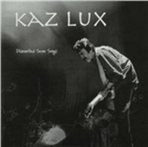 Dismantled Swan Songs - CD Audio di Kaz Lux