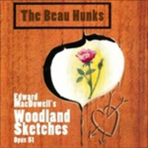 Woodland Sketches - CD Audio di Beau Hunks