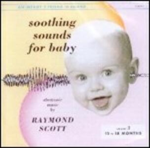 Soothing Sounds for Baby vol.3 - CD Audio di Raymond Scott