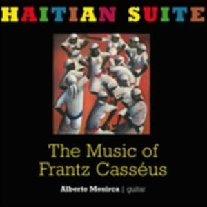 Haitian Suite. The Music of Frantz Casséus - CD Audio di Alberto Mesirca