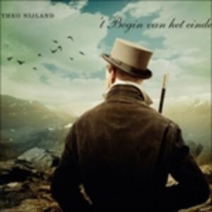 Begin Van Het Einde - CD Audio di Theo Nijland