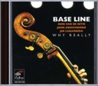 Why Really - CD Audio di Base Line