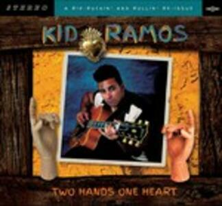 Two Hands One Heart - CD Audio di Kid Ramos