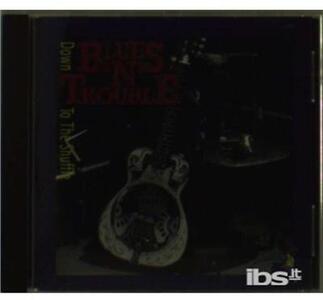 Down to the Shuffle - CD Audio di Blues 'n' Trouble