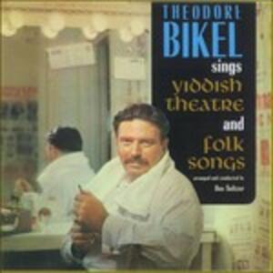 Sings Yiddish Theatre - CD Audio di Theodore Bikel