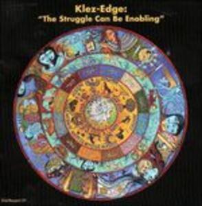 Struggle Can Be Enobling - CD Audio di Klez-Edge