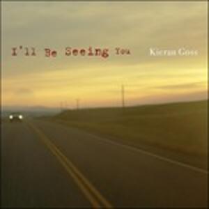 I'll Be Seeing You - CD Audio di Kieran Goss