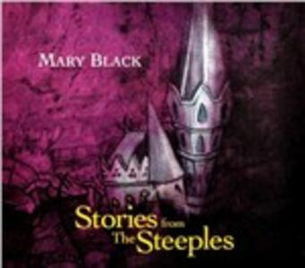 Stories from the Steeples - CD Audio di Mary Black