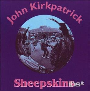 Sheepskins - CD Audio di John Kirkpatrick