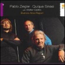 Buenos Aires Report - CD Audio di Pablo Ziegler,Quique Sinesi