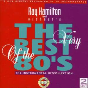 Very Best of 80's Instrumentals - CD Audio di Ray Hamilton (Orchestra)