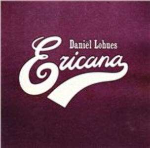 Ericana - CD Audio di Daniel Lohues