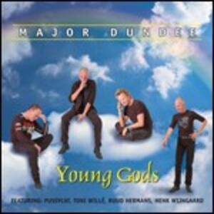 Young Gods - CD Audio di Major Dundee