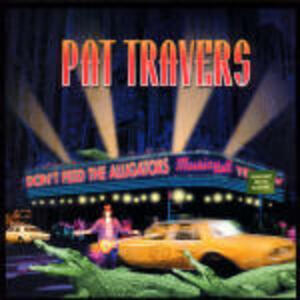 Don't Feed the Alligators - CD Audio di Pat Travers
