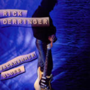 Jackhammer Blues - CD Audio di Rick Derringer