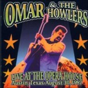 Live at the Opera House - CD Audio di Omar & the Howlers