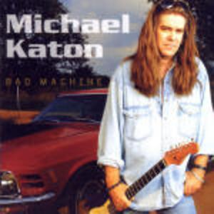 Bad Machine - CD Audio di Michael Katon