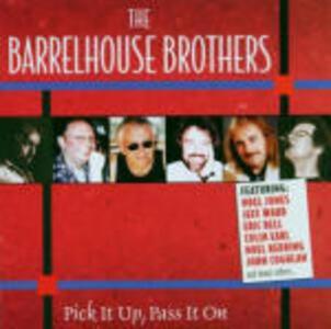 Pick It up Pass It On - CD Audio di Barrelhouse Brothers