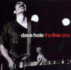 The Live One - CD Audio di Dave Hole