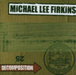 Decomposition - CD Audio di Michael Lee Firkins