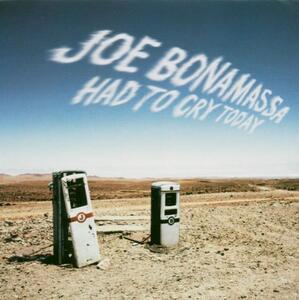 Had to Cry Today - CD Audio di Joe Bonamassa