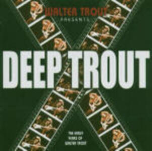 Deep Trout - CD Audio di Walter Trout