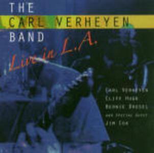 Live in L.A. - CD Audio di Carl Verheyen,Carl Verheyen (Band)