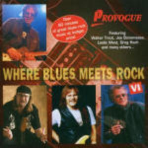 Where Blues meets Rock VI - CD Audio