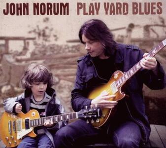 Play Yard Blues - CD Audio di John Norum