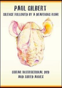 Paul Gilbert. Silence Followed By a Deafening Roar - DVD
