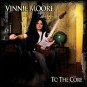 To the Core - CD Audio di Vinnie Moore