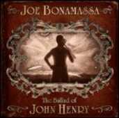 CD The Ballad of John Henry Joe Bonamassa