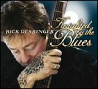 Knighted by the Blues - CD Audio di Rick Derringer