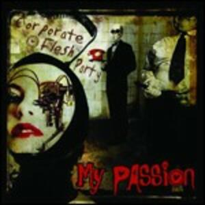 Corporate Flesh Party - CD Audio di My Passion
