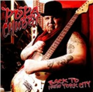 Back to New York City - CD Audio di Popa Chubby