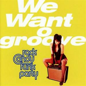 We Want Groove - CD Audio + DVD di Rock Candy Funk Party