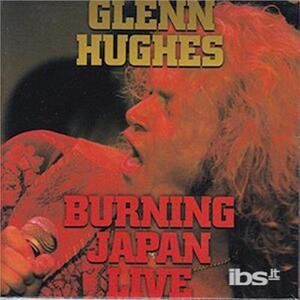 Burning Japan Live - CD Audio di Glenn Hughes