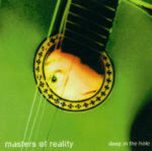 Deep in the Hole - CD Audio di Masters of Reality