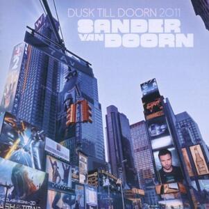 Dusk Till Doorn 2011 - CD Audio di Sander Van Doorn
