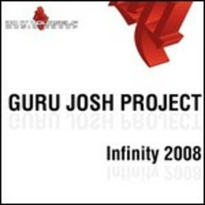 Infinity 2008 - CD Audio Singolo di Guru Josh Project